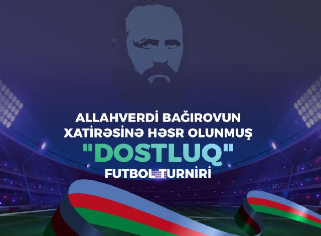 Allahverdi Bağırovun xatirə turniri keçiriləcək